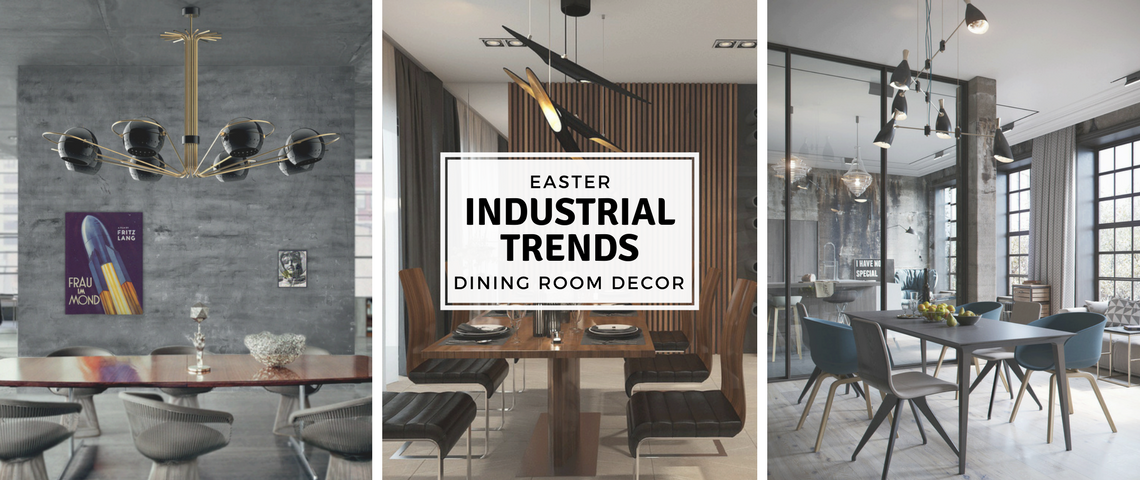 Dining Room Decor Easter- Industrial Trends For Your Dining Room Decor CAPA 1140x480