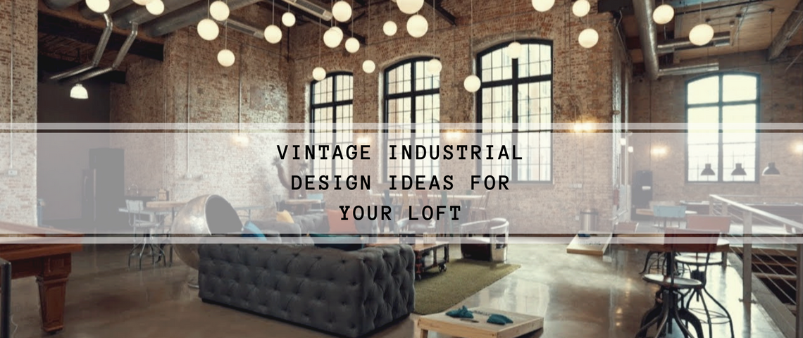 industrial design Vintage Industrial Design Ideas For Your Loft capa 5 1140x480