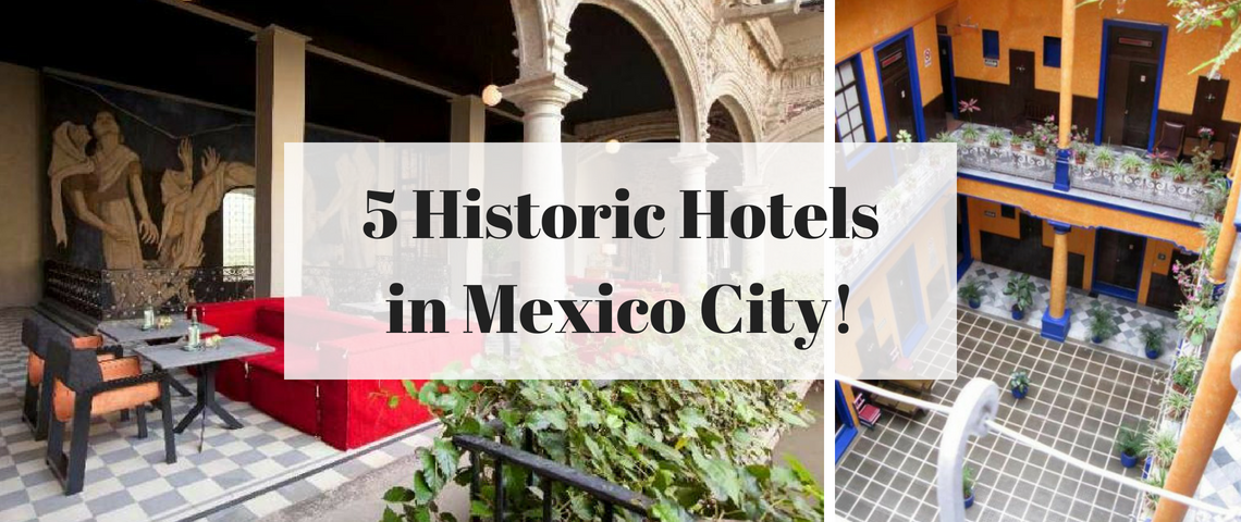 Historic Hotels Top 5 Historic Hotels in Mexico City Full of Heritage 5 Historic Hotels in Mexico City 1140x480