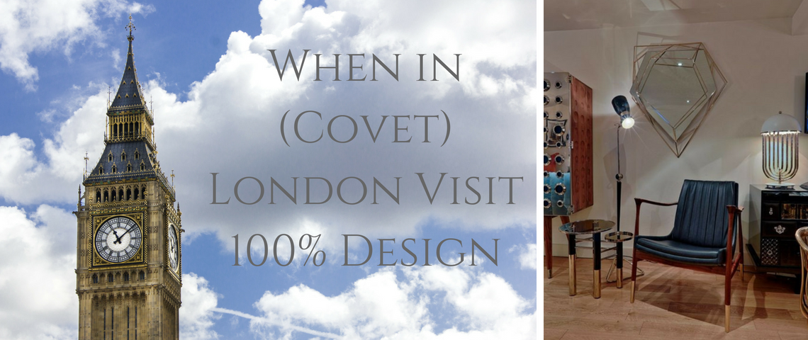 covet london Covet London: What you need to discover before 100% Design? When in Covet London Visit 100 Design 1140x480