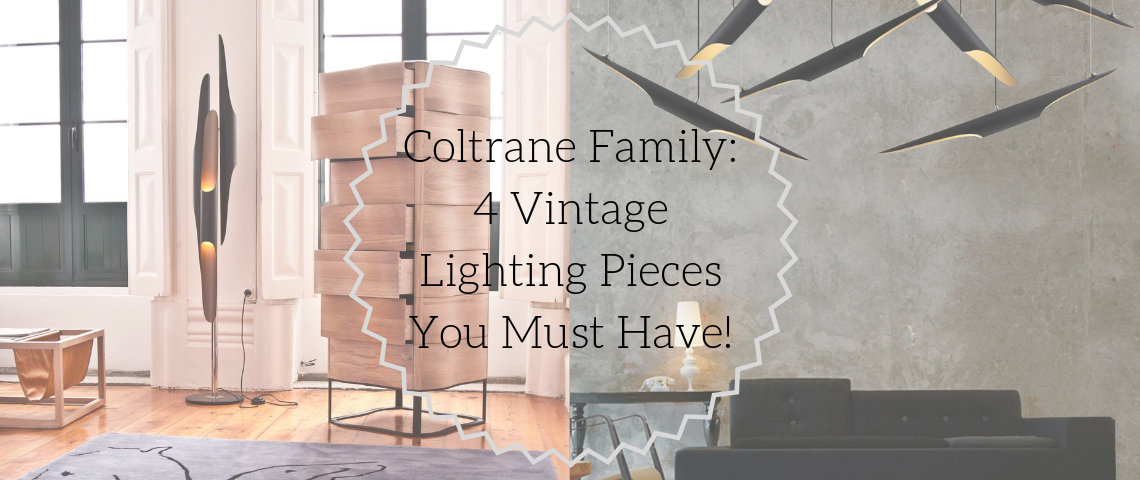 Coltrane Family_ 4 Vintage Lighting Pieces You Must Have! coltrane family Coltrane Family: 4 Vintage Lighting Pieces You Must Have! Coltrane Family  4 Vintage Lighting Pieces You Must Have 1140x480