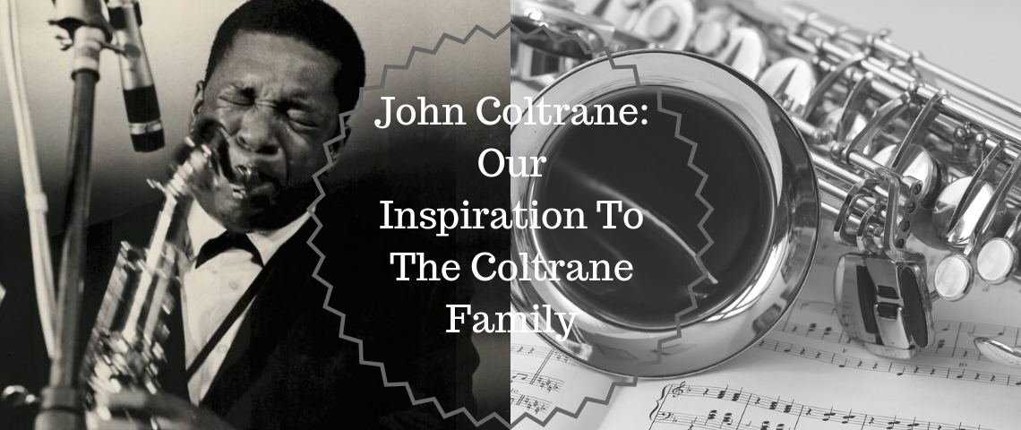 John Coltrane_ Our Inspiration To The Coltrane Family coltrane family John Coltrane: Our Inspiration To The Coltrane Family John Coltrane  Our Inspiration To The Coltrane Family 1140x480