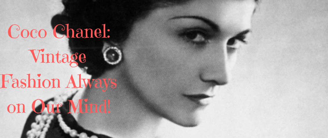 Coco Chanel_ Vintage Fashion Always on Our Mind! Coco Chanel Coco Chanel: Vintage Fashion Always on Our Mind! Coco Chanel  Vintage Fashion Always on Our Mind 1140x480