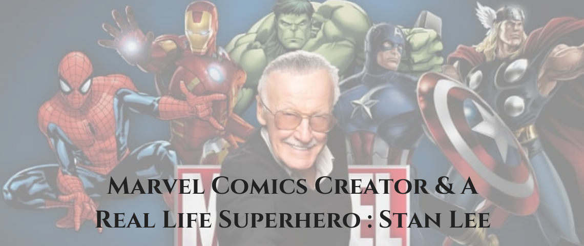 Marvel Comics Creator & A Real Life Superhero _ Stan Lee marvel comics creator Marvel Comics Creator & A Real Life Superhero : Stan Lee Marvel Comics Creator A Real Life Superhero   Stan Lee 1140x480