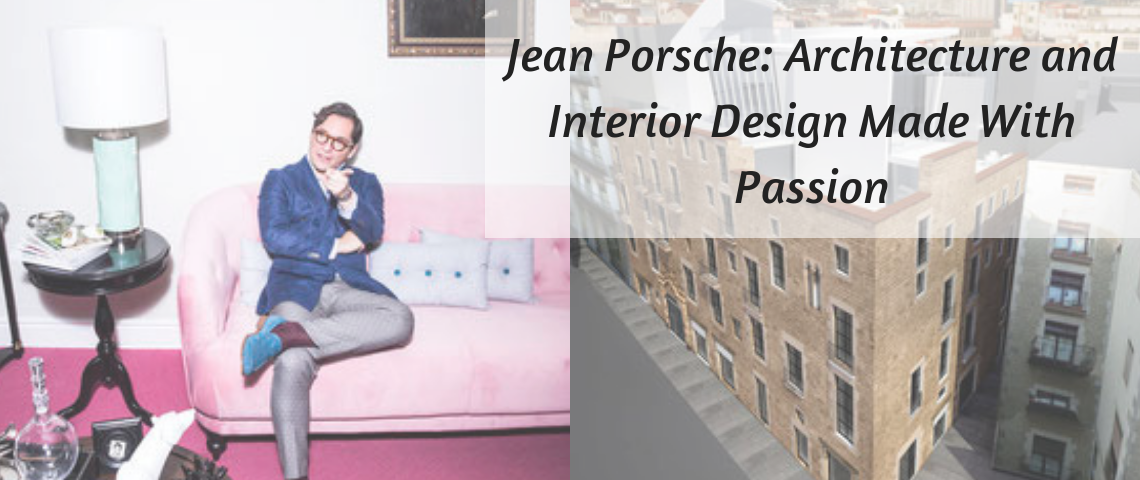 Jean Porsche_ Architecture and Interior Design Made With Passion jean porsche Jean Porsche: Architecture and Interior Design Made With Passion Jean Porsche  Architecture and Interior Design Made With Passion 1140x480
