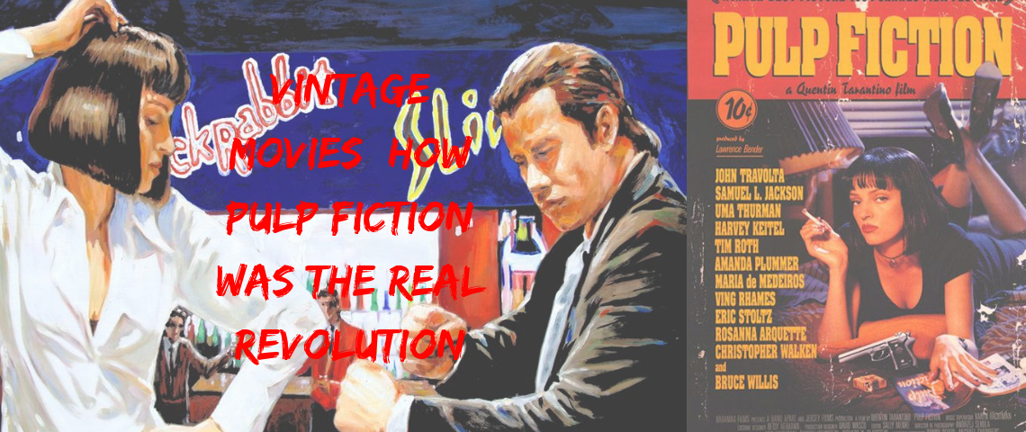 Vintage Movies_ How Pulp Fiction Was The Real Revolution Vintage Movies Vintage Movies: How Pulp Fiction Was The Real Revolution Vintage Movies  How Pulp Fiction Was The Real Revolution 1140x480
