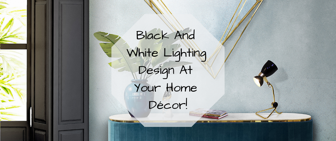 Black And White Lighting Design At Your Home Décor! Lighting Design Black And White Lighting Design At Your Home Décor! Black And White Lighting Design At Your Home D  cor 1140x480