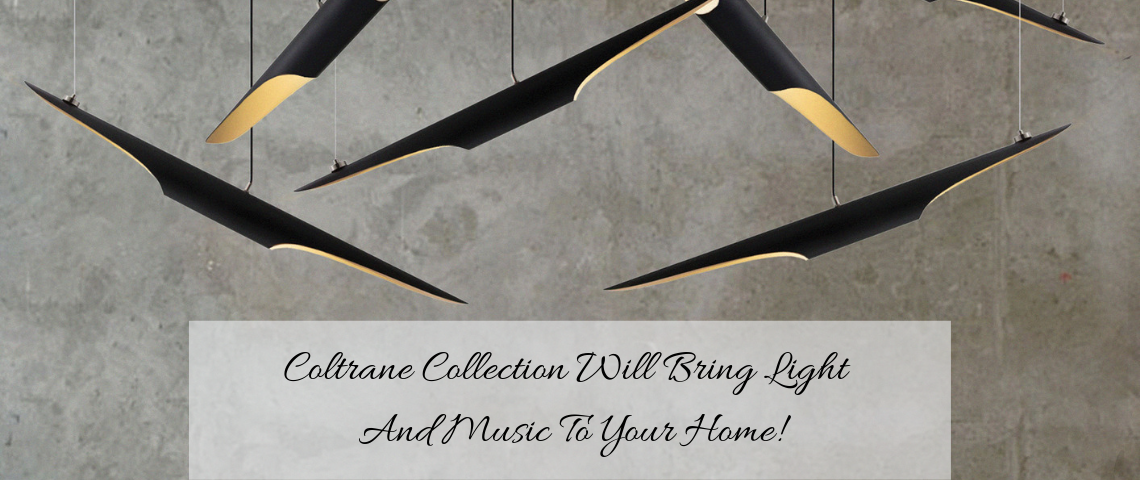 Coltrane Collection Will Bring Light And Music To Your Home!