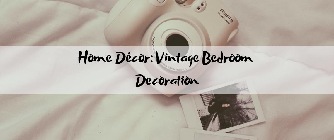 Home Décor_ Vintage Bedroom Decoration