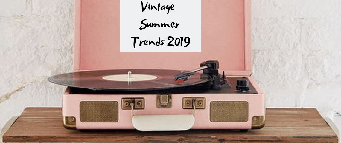 Vintage Home Side by Side With Summer Trends 2019 Summer Trends 2019 Vintage Home Side by Side With Summer Trends 2019 Vintage Home Side by Side With Summer Trends 2019 1140x480