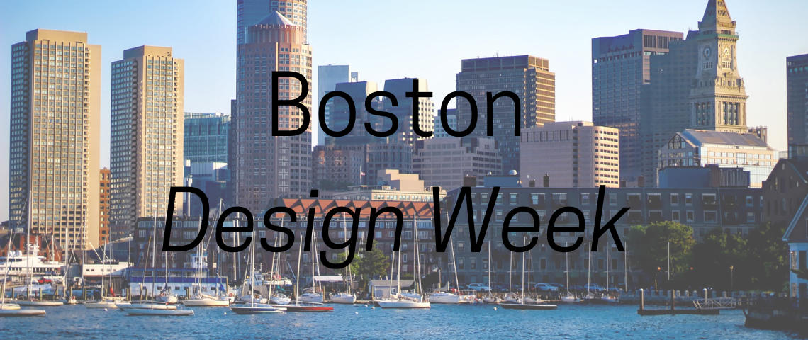 "Boston Design Week Boston Design Week Boston Design Week 2019: Celebrate Design ""Now And Then"" Boston Design Week 1140x480"