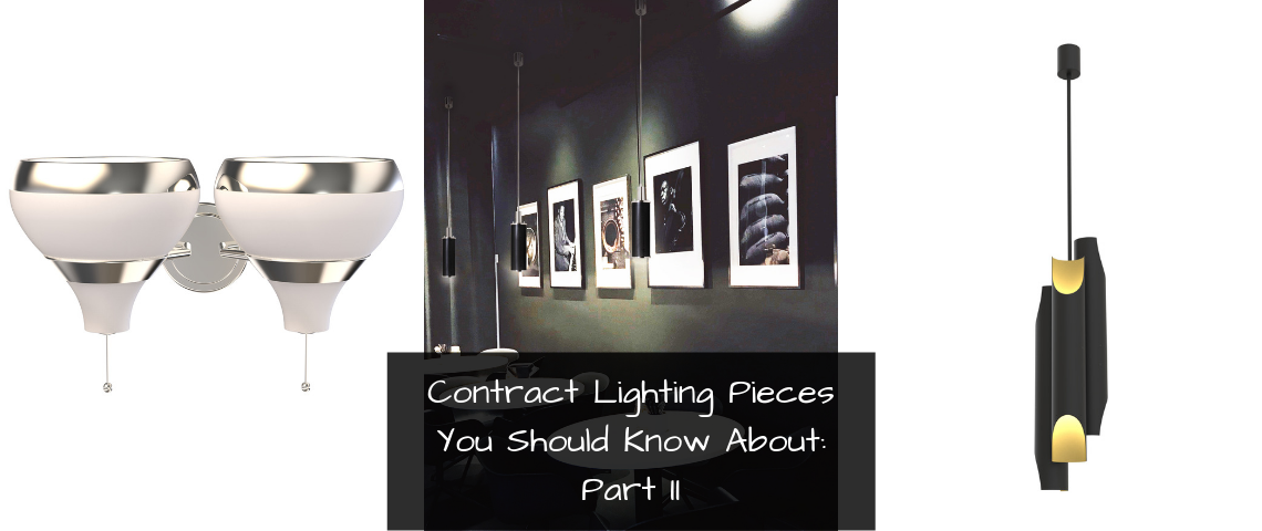 Contract Lighting Pieces You Should Know About: Part II