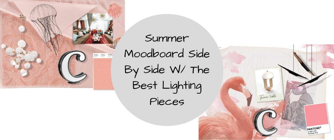Summer Moodboard Side By Side W_ The Best Lighting Pieces