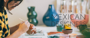 Top Mexican Interior Designers You Should Have On Your List Now