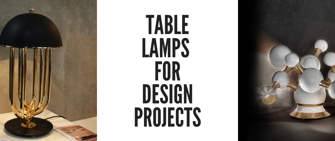 Do You Have a Design Project With a Short Dealine in Hands? We've the Best Table Lighting Fixture! FOTO CAPA VIS 1 1140x480
